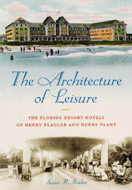 The Architecture of Leisure by Susan R. Braden